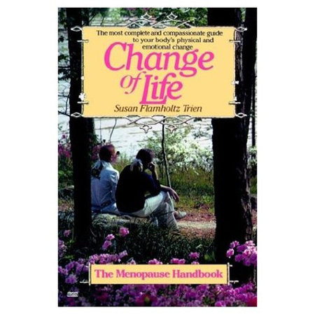 Change of Life by Susan Flamholtz Trien