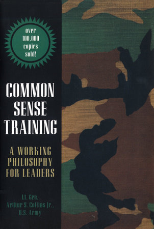 Common Sense Training by Lt. Gen. Arthur S. Collins, Jr.