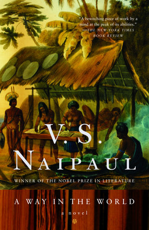 A Way in the World by V.S. Naipaul