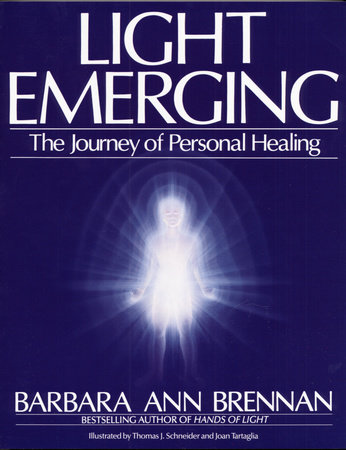 Light Emerging by Barbara Ann Brennan
