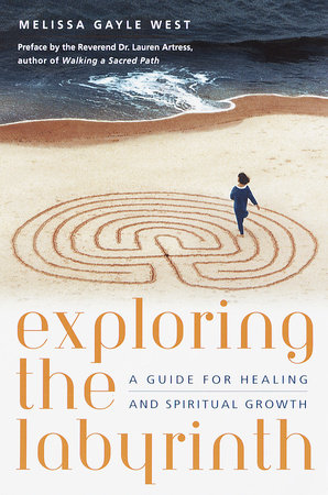 Exploring the Labyrinth by Melissa Gayle West