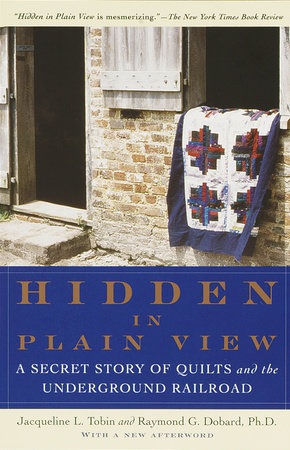 Hidden in Plain View by Jacqueline L. Tobin and Raymond G. Dobard