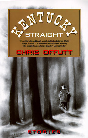 Kentucky Straight by Chris Offutt