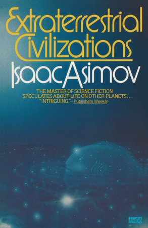 Extraterrestrial Civilizations by Isaac Asimov