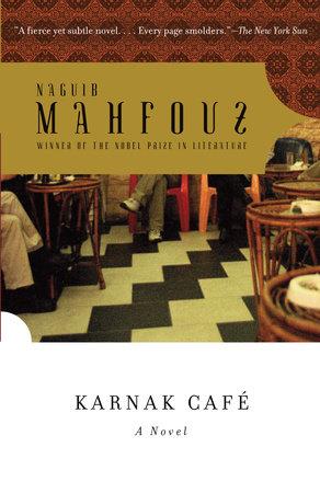 Karnak Café by Naguib Mahfouz