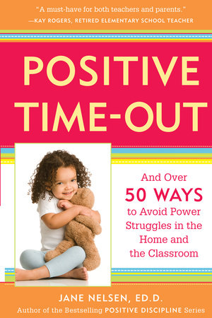 Positive Time-Out by Jane Nelsen, Ed.D.