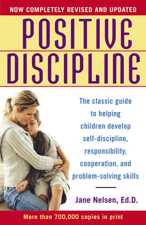 Positive Discipline by Jane Nelsen, Ed.D.