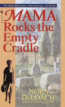 Mama Rocks the Empty Cradle by Nora Deloach