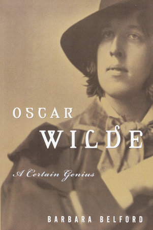 Oscar Wilde by Barbara Belford