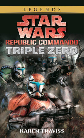 Triple Zero: Star Wars Legends (Republic Commando) by Karen Traviss