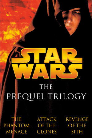 The Prequel Trilogy: Star Wars by Terry Brooks, R.A. Salvatore and Matthew Stover