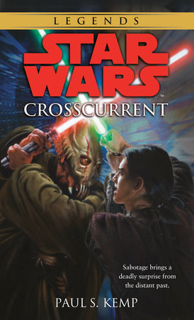 Crosscurrent: Star Wars Legends by Paul Kemp