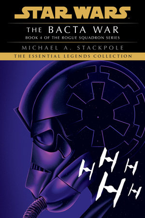 Star Wars: X-Wing: The Bacta War by Michael A. Stackpole