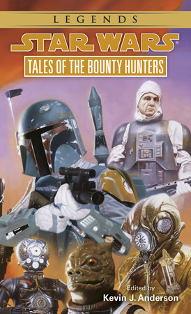 Tales of the Bounty Hunters: Star Wars Legends by Kevin Anderson