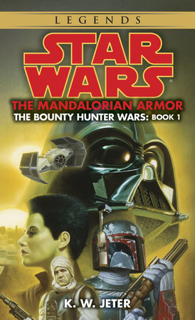 Star Wars: The Bounty Hunter Wars: The Mandalorian Armor by K.W. Jeter