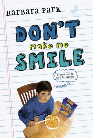 DON'T MAKE ME SMILE by Barbara Park