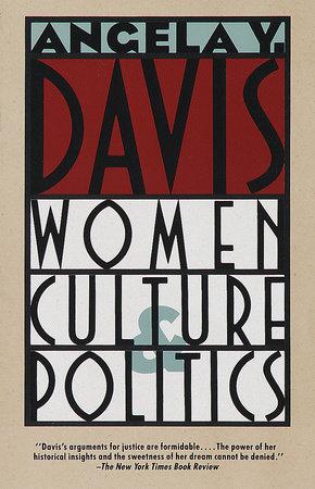 Women, Culture, & Politics by Angela Y. Davis