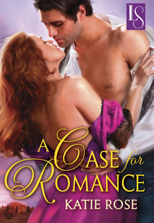 A Case for Romance by Katie Rose