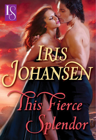 This Fierce Splendor by Iris Johansen