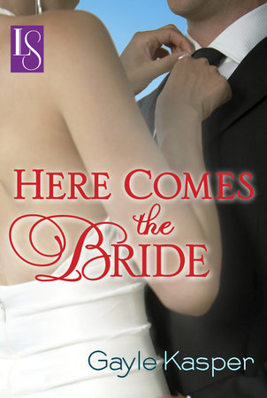 Here Comes the Bride by Gayle Kasper