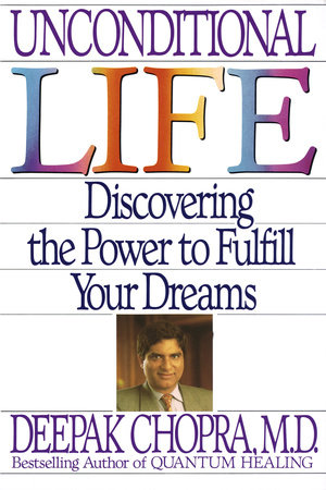 Unconditional Life by Deepak Chopra