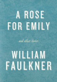 A Rose for Emily and Other Stories