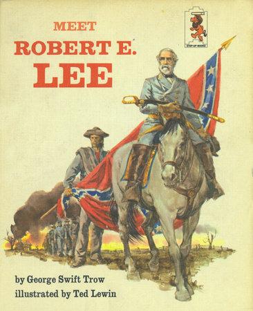 Meet Robert E Lee by George W.S. Trow
