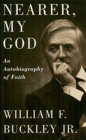 Nearer, My God by William F. Buckley, Jr.