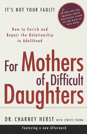 For Mothers Of Difficult Daughters by Charney Herst