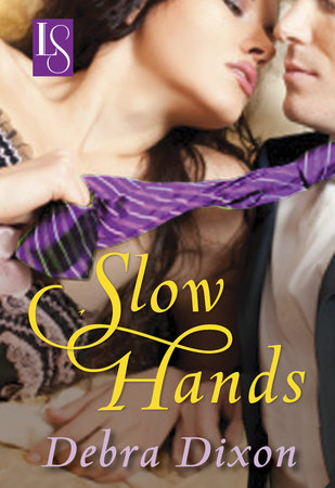 Slow Hands by Debra Dixon