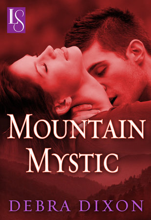 Mountain Mystic by Debra Dixon