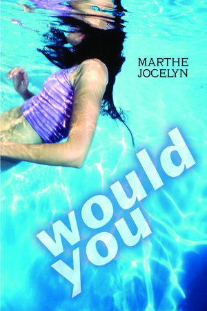 Would You by Marthe Jocelyn