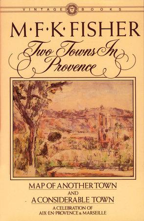 Two Towns in Provence by M.F.K. Fisher