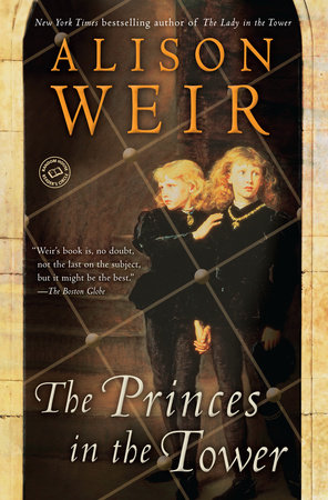 The Princes in the Tower by Alison Weir
