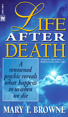 Life After Death by Mary T. Browne