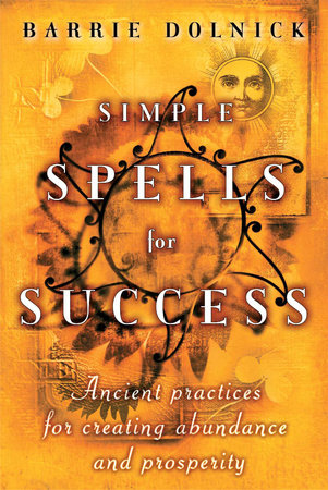 Simple Spells For Success by Barrie Dolnick