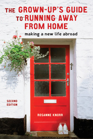 The Grown-up's Guide to Running Away from Home by Rosanne Knorr