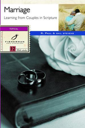 Marriage by R. Paul Stevens and Gail Stevens