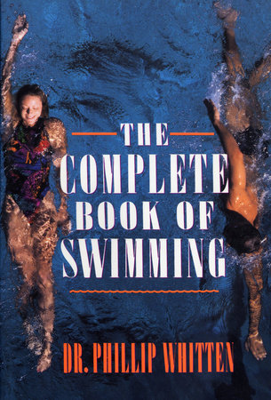 The Complete Book of Swimming by Phillip Whitten