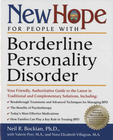 New Hope for People with Borderline Personality Disorder by Neil R. Bockian, Ph.D. and Nora Elizabeth Villagran