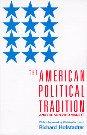The American Political Tradition by Richard Hofstadter