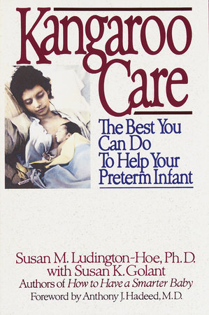Kangaroo Care by Susan Ludington-Hoe