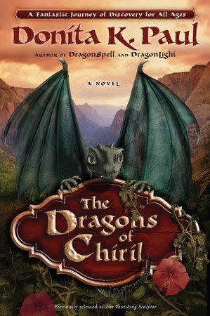 The Dragons of Chiril by Donita K. Paul