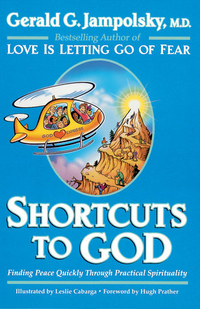 Shortcuts to God by Gerald G. Jampolsky, MD