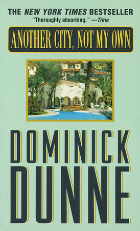 Another City , Not My Own by Dominick Dunne