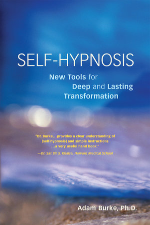 Self-Hypnosis Demystified by Adam Burke