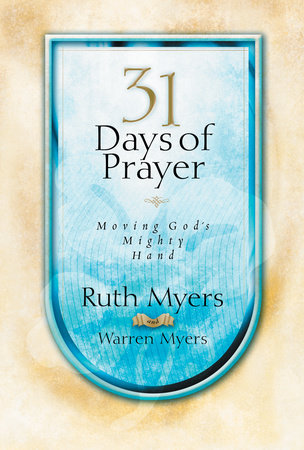 Thirty-One Days of Prayer by Ruth Myers and Warren Myers