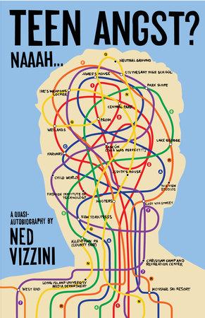Teen Angst? Naaah . . . by Ned Vizzini