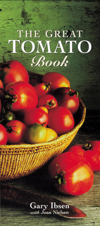 The Great Tomato Book by Joan Nielson and Gary Ibsen