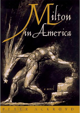 Milton In America by Peter Ackroyd